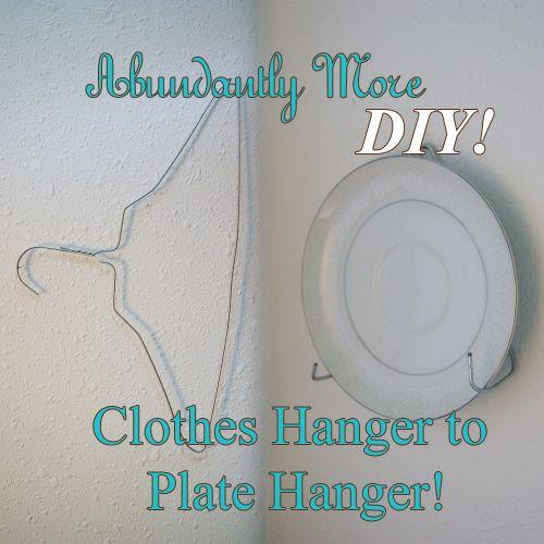 & DIY: Clothes Hanger to Plate Hanger! \u2013 Abundantly More